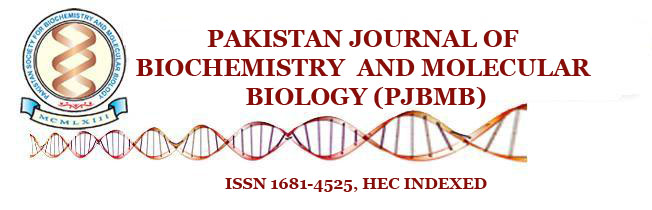 Pakistan Journal of Biochemistry & Molecular Biology (PJBMB)